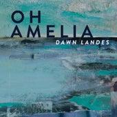 Oh Amelia by Dawn Landes
