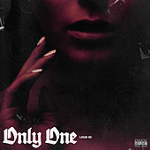 Only One by Louis XE