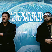 Never Satisfied by Theory Hazit