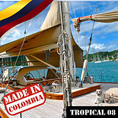 Made In Colombia: Tropical, Vol. 8 by German Garcia
