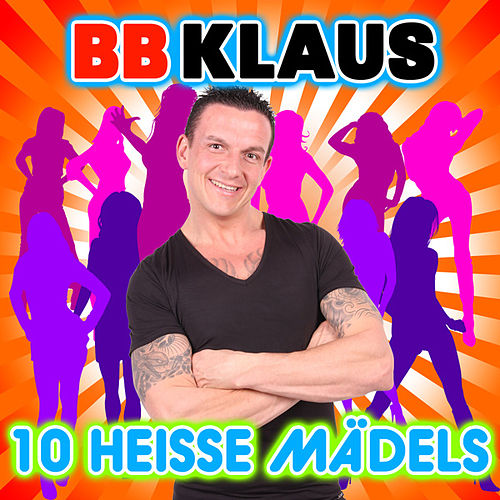 10 Heisse Mädels Single By Bb Klaus Napster