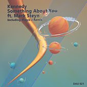 Something About You by Kennedy