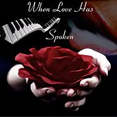 When Love Has Spoken von Various Artists