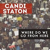 Where Do We Go From Here? by Candi Staton
