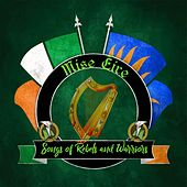 Songs of Rebels and Warriors by Mise Éire