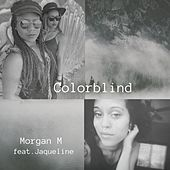 Colorblind (feat. Jaqueline) de Morgan M