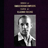 Songs of Famous Russian Composers by Vladimir Rosing