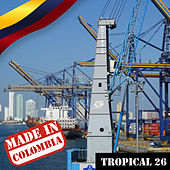 Made In Colombia:Tropical, Vol. 26 by German Garcia