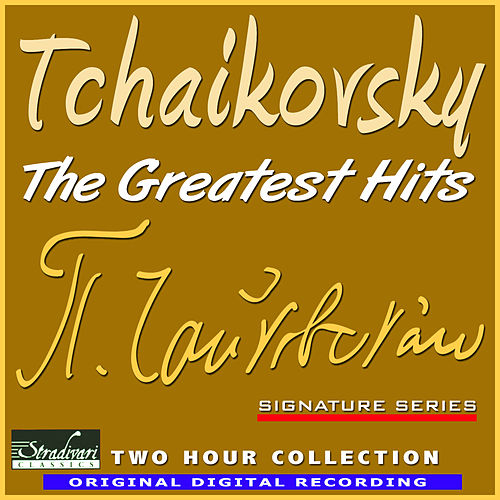 Tchaikovsky - The Greatest Hits by Various Artists