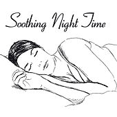 Soothing Night Time – 2020 New Age Music for Best Sleep & Relaxation Experience von Healing Sounds for Deep Sleep and Relaxation