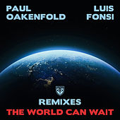 The World Can Wait (Remixes) von Paul Oakenfold