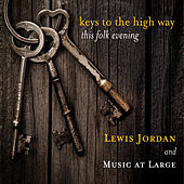 Keys to the High Way by Lewis Jordan and Music at Large