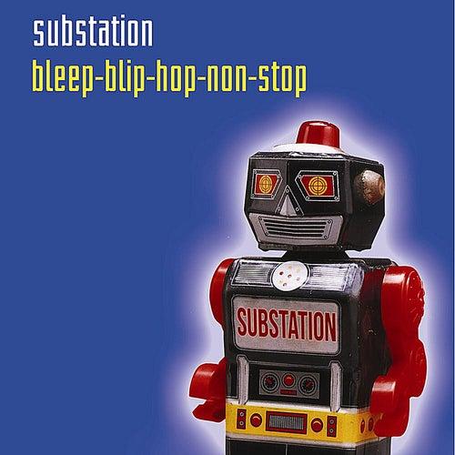 Bleep-Blip-Hop-Non-Stop von Substation