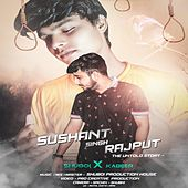 Sushant Singh Rajput- The Untold Story (feat. Kabeer) by Shuboi