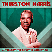 Anthology: The Definitive Collection (Remastered) by Thurston Harris