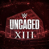 WWE: Uncaged XIII by WWE