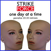 One Day At A Time [Parralox 20:20 Remixes] by Strike Force