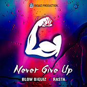 never give up by Blow Biguiz