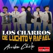 Arriba Chile by Los Charros de Luchito y Rafael