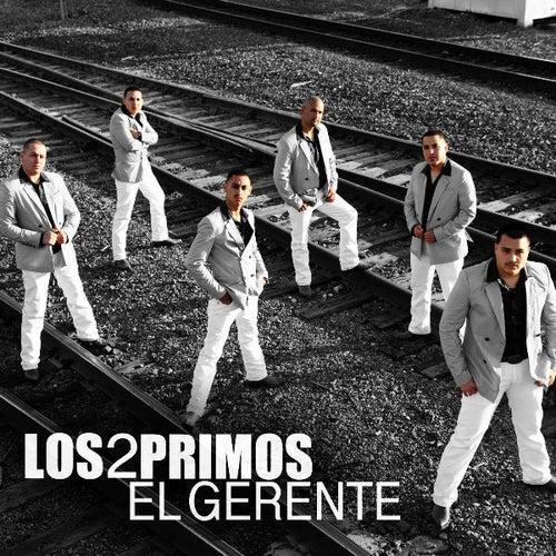 El Gerente - Single by Los 2 Primos