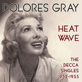 Heat Wave - The Decca Singles 1953-1955 by Dolores Gray