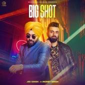 BIG SHOT by Jee Singh Ft.Money Singh