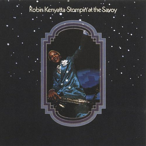 Stompin' At The Savoy by Robin Kenyatta