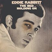 Eddie Rabbitt - The Bed_Holding On by Eddie Rabbitt