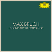 Max Bruch - Legendary Recordings de Max Bruch
