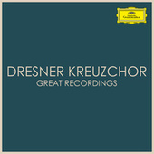 Dresdner Kreuzchor -  Great Recordings by Dresdner Kreuzchor