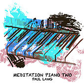 Meditation Piano Two (Extended Version) van Paul Lang