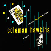Coleman Hawkins Quintet Featuring Teddy Wilson at the Piano by Coleman Hawkins