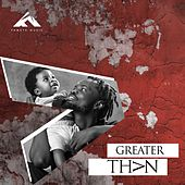 Greater Than by Fameye