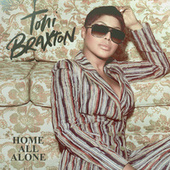 Home All Alone by Toni Braxton