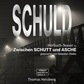 Schuld - Zwischen Schutt & Asche (Hörbuch-Teaser) von Thomas Herzberg