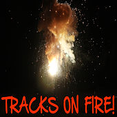 Tracks On Fire! by Kph