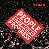People into Making Progress by Myka Nyne