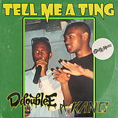 Tell Me a Ting von D Double E