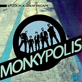 Stuck In A Great Escape by Monkypolis