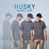 Go Don't Stop de Husky