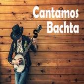 Cantamos Bachata de blas duran, Elvis Martinez, Joé Veras, Kiko Rodriguez, luis miguel del amargue