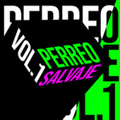 Perreo Salvaje Vol. 1 de Various Artists