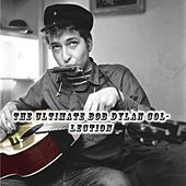 The Ultimate Bob Dylan Collection by Bob Dylan