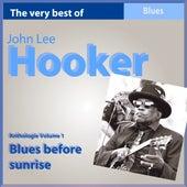 The Very Best of John Lee Hooker: Blues Before Sunrise (Anthologie, vol. 1) de John Lee Hooker