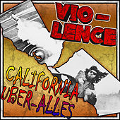 California Über Alles by Vio-Lence