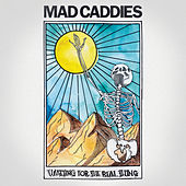Waiting for the Real Thing de Mad Caddies