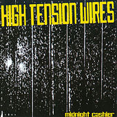 Midnight Cashier by High Tension Wires