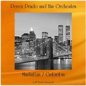 Manhattan / Ciribiribin (All Tracks Remastered) von Perez Prado