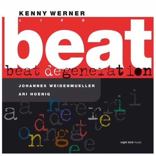 Beat Degeneration (Live) (feat. Johannes Weidenmueller, Ari Hoenig) by Kenny Werner