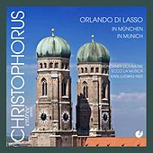 Orlando di Lasso in Munich by Capella Cathedralis Munchen